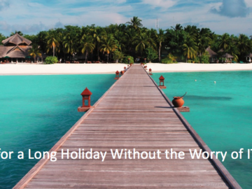 Planning for a Long Holiday Without the Worry of IT Outages